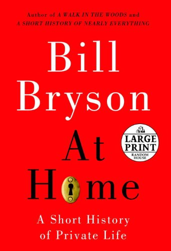 At Home: A Short History Of Private Life (Random House Large Print)