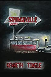 Strangeville by Kenneth Tingle (2013-02-07)