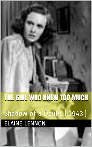 The Girl Who Knew Too Much: Shadow of a Doubt (1943) by [Lennon, Elaine]