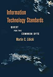 Information Technology Standards: Quest for the Common Byte by Martin Libicki (1995-09-04)