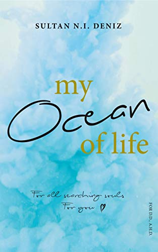 MY OCEAN OF LIFE. For all searching souls. For you. (English Edition)