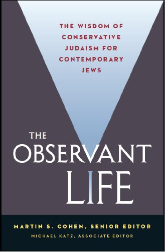 The Observant Life: The Wisdom of Conservative Judaism for Contemporary Jews -
