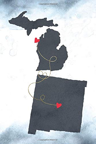 Michigan & New Mexico: Long Distance Out of State Notebook - Blank Lines (Together Forever Never Apart US States Journals, Band 828)