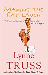Making The Cat Laugh: One Woman's Journal of Single Life on the Margins by Lynne Truss (2004-06-10)