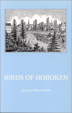 Birds of Hoboken: Poems by William Wenthe (1995-07-30)