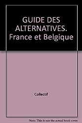 GUIDE DES ALTERNATIVES. France et Belgique