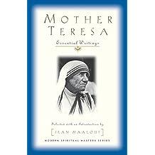 MOTHER TERESA: Essential Writings (Modern spiritual masters series)