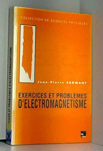 Exercices et problemes d'electromagnetisme