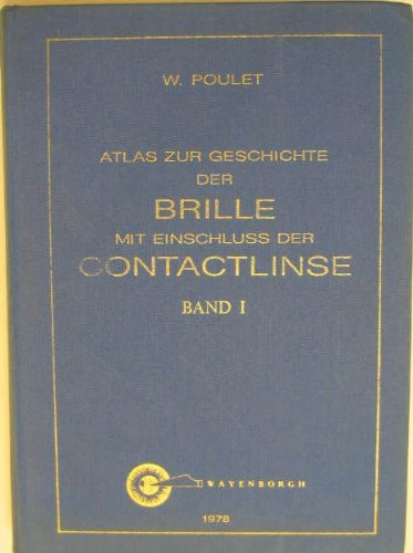 Atlas zur Geschichte der Brille mit Einschluss der Contactlinse. Band 1.
