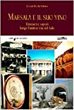 Marsala e il suo vino. Itinerari e sapori lungo l'antica via del sale (Vininviaggio)