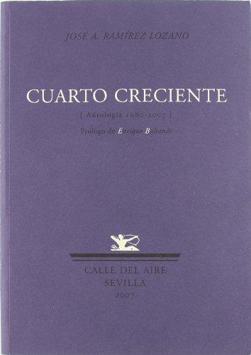 Cuarto Creciente (Antologia 198 (Calle del Aire) por José Antonio Ramírez Lozano