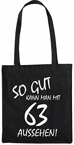 Mister Merchandise Tasche So gut kann man mit 63 aussehen! Jahren Jahre Stofftasche , Farbe: Schwarz Schwarz