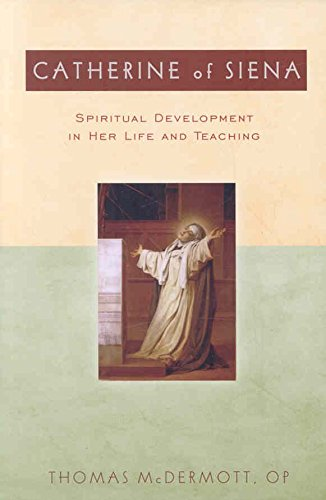 [Catherine of Siena: Spiritual Development in Her Life and Teaching] (By: Fr. Thomas McDermott) [published: September, 2008]