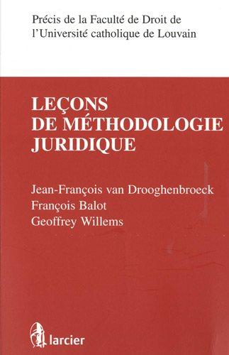 Leçons de méthodologie juridique par Jean-François Van Drooghenbroeck, François Balot, Geoffrey Willems