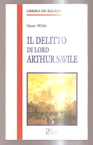 Il delitto di lord Arthur Savile e altri racconti