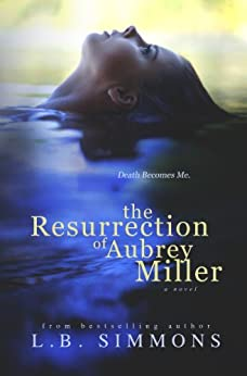 The Resurrection of Aubrey Miller (Chosen Paths Book 1) by [Simmons, L.B.]