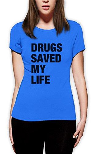 Drugs Saved my Life Frauen T-Shirt Hellblau