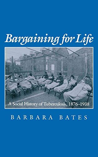 [(Bargaining for Life : A Social History of Tuberculosis, 1876-1938)] [By (author) Barbara Bates] published on (March, 1992)
