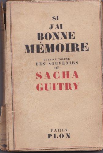 Si j'ai bonne mémoire premier volume des souvenirs par Sacha Guitry