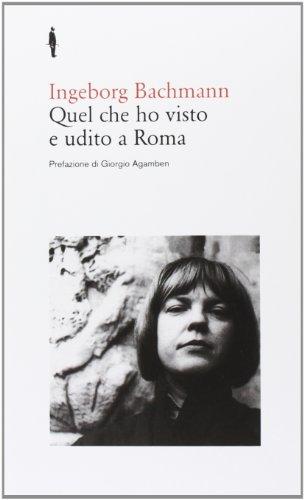 Quel che ho visto e udito a Roma di Ingeborg Bachmann,K. Pietra,A. Raja