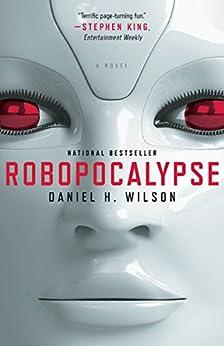 Robopocalypse: A Novel (Vintage Contemporaries) von [Wilson, Daniel H.]