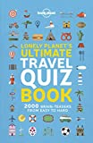 Lonely Planet's Ultimate Travel Quiz Book