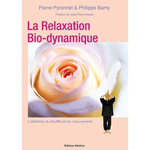 La Relaxation Bio-dynamique : L'Alchimie du souffle et du mouvement 30 Manières de vous faire du bien