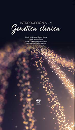 INTRODUCCIÓN A LA GENÉTICA CLÍNICA (CIENCIAS SANITARIAS) por MARIA  DEL MAR DEL AGUILA GARCIA