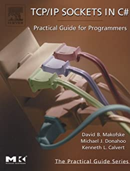 TCP/IP Sockets in C#: Practical Guide for Programmers (The Practical Guides) Descargar Epub Ahora