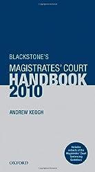 Blackstone's Magistrates' Court Handbook 2010