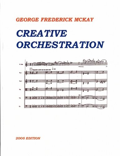Creative Orchestration: A Project Method For Classes In Orchestration And Instrumentation por George Frederick McKay