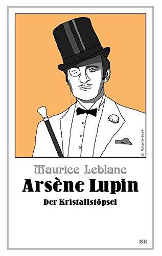 Preisvergleich Produktbild Arsène Lupin - Der Kristallstöpsel (Die Abenteuer des Arsène Lupin)