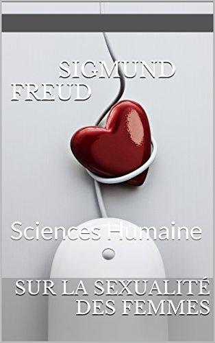 sur la sexualité des femmes: Sciences Humaine par Sigmund fFreud