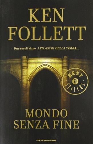 Mondo senza fine (Oscar grandi bestsellers) di Follett, Ken (2008) Tapa blanda