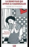 La jeune fille qui apprit à s'agenouiller: Histoire d'Etty Hillesum