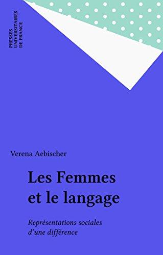 Les Femmes et le langage: Représentations sociales d'une différence