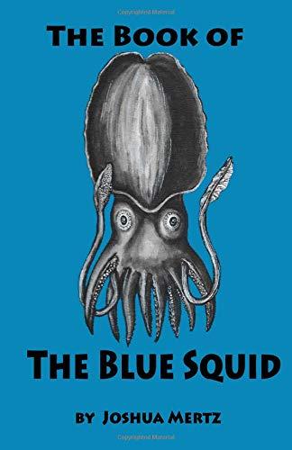 The Book Of The Blue Squid por Joshua Mertz