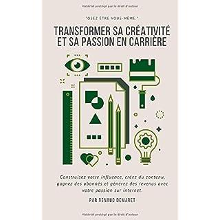 Transformer sa créativité et sa passion en carrière: Construisez votre influence, créez du contenu, gagnez des abonnés et générez des revenus avec votre passion sur internet.