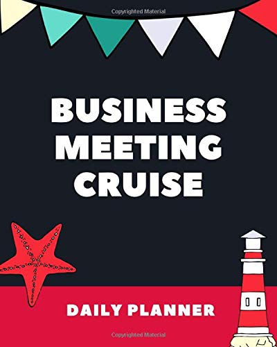 Business Meeting Cruise Daily Planner: Cruise Port and Excursion Organizer, Travel Vacation Notebook, Packing List Organizer, Trip Planning Diary, Itinerary Activity Agenda, Countdown Is On. - Planning Guide Disney
