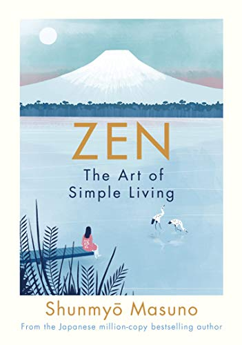 Zen: The Art of Simple Living (English Edition)