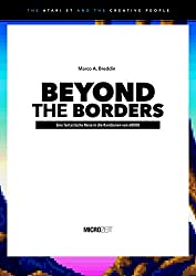 BEYOND THE BORDERS: Eine fantastische Reise in die Randzonen von 68000 (The Atari ST and the Creative People 2)