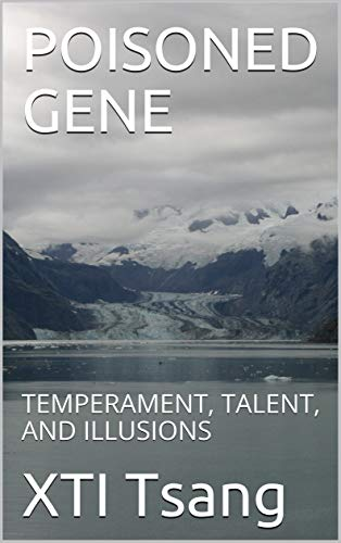 POISONED GENE: TEMPERAMENT, TALENT, AND ILLUSIONS (English Edition)