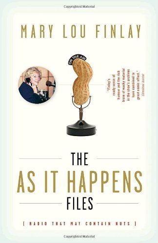 The As It Happens Files: Radio That May Contain Nuts by Mary Lou Finlay (October 27,2009)