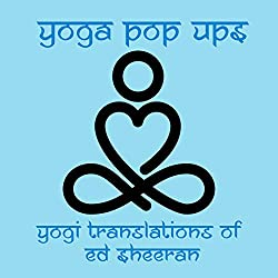 Yoga Pop Ups | Format: MP3-DownloadVon Album:Yogi Translations of Ed SheeranErscheinungstermin: 14. September 2018 Download: EUR 1,29