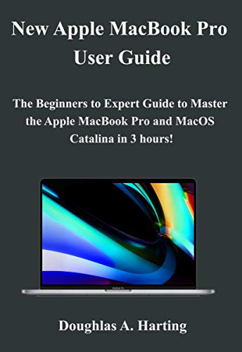 New Apple MacBook Pro User Guide: The Beginners to Expert Guide to ...