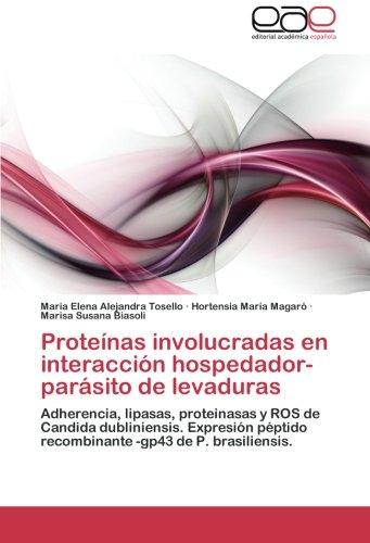 Proteínas involucradas en interacción hospedador-parásito de levaduras por Tosello Maria Elena Alejandra
