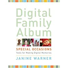 Digital Family Album Special Occasions: Tools for Making Digital Memories