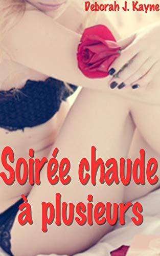 Soirée chaude à plusieurs: Compilation de 5 nouvelles érotiques en français, interdit au moins de 18 ans par