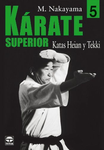 KÁRATE SUPERIOR 5. KATAS HEIAN Y TEKKI (Karate Superior / Best Karate)