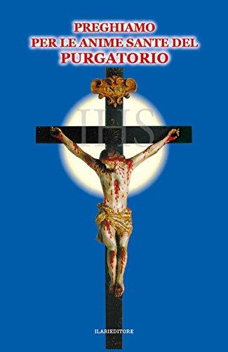 Preghiamo per le anime sante del purgatorio